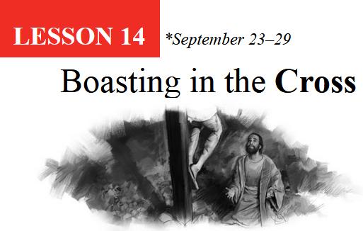 Last Lesson In This Quarter;Boasting In The Cross